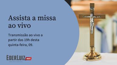 Assista a missa desta quinta-feira, 09, direto da Catedral Santa Terezinha