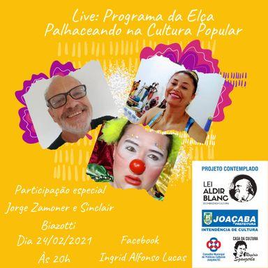 Live Programa da Elça_ Palhaceando na Cultura Popular de Joaçaba acontece nesta quarta-feira, 24