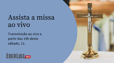Assista a missa deste sábado, 11, direto da Catedral Santa Terezinha