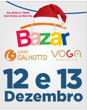 Bazar das Lojas Galhotto e Voga Magazine para economizar neste Natal