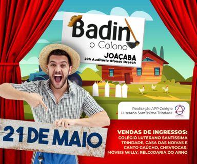Badin um colono na cidade se apresenta em Joaçaba no dia 21