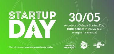 Startup Day vai premiar cases selecionados no desafio Sebrae Like a Boss