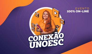 Edição de outubro do Conexão Unoesc começa nesta segunda-feira (26)