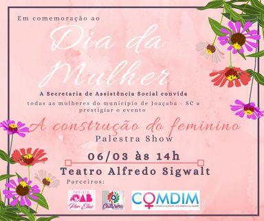 Secretaria de Assistência Social de Joaçaba promoverá evento alusivo ao Dia Internacional da Mulher