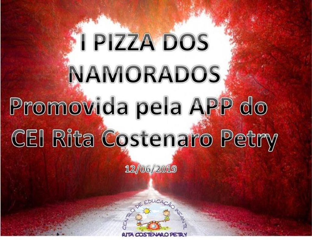 Primeira Pizza dos Namorados do CEI Rita Costenaro Petry