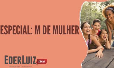 Websérie M de Mulher estreia neste domingo, 01, no Portal Éder Luiz
