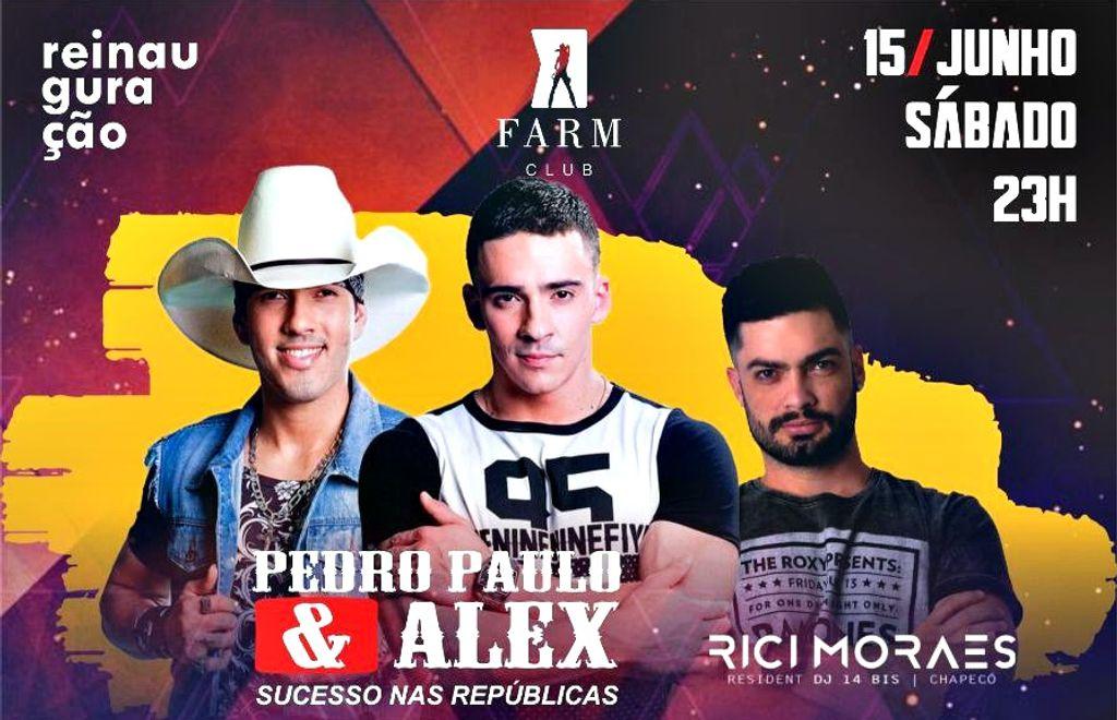 Pedro Paulo e Alex farão a reinauguração da FARM Club no dia 15