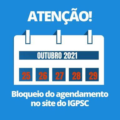 De 25 a 29 de outubro agendamento no site do IGP está bloqueado