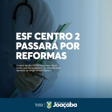 ESF Centro 2 passará por reformas a partir de segunda-feira (06)
