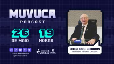 Reitor Aristides Cimadon é convidado do PodCast MUVUCA