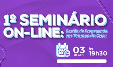 Seminário On-line sobre Gestão da Propaganda em Tempos de crise acontecerá nesta sexta-feira (03)