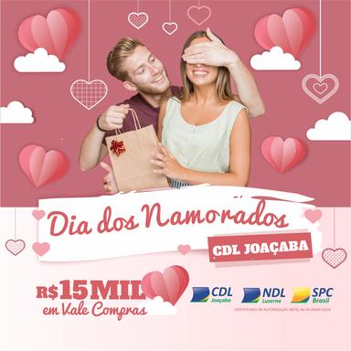 CDL/Joaçaba e NDL/Luzerna vão sortear R$ 15 mil em vale-compras no Dia dos Namorados