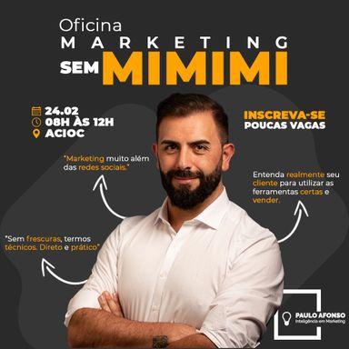 1ª Oficina de Marketing Sem Mimimi vai acontecer em Joaçaba neste segunda-feira, 24